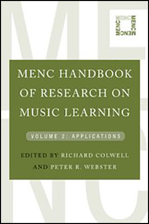 MENC Handbook of Research on Music Learning, Volume 2: Applications