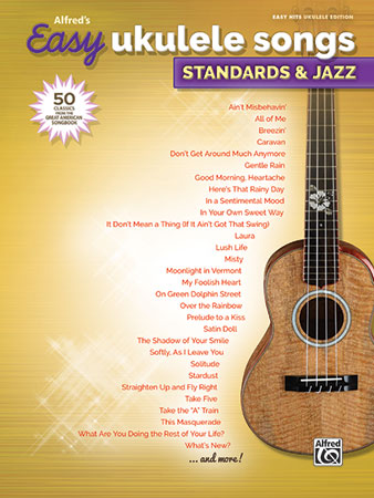 Easy Ukulele Songs: Standards and Jazz
