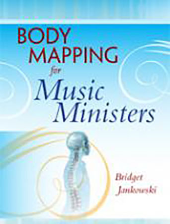 Body Mapping for Music Ministers