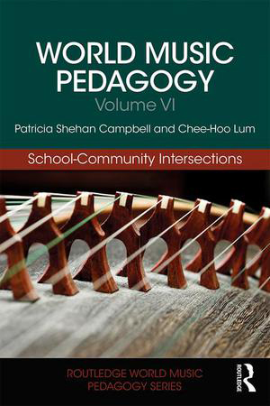 World Music Pedagogy Vol. 6 : School Community Intersections