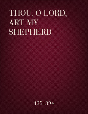Thou, O Lord, Art My Shepherd