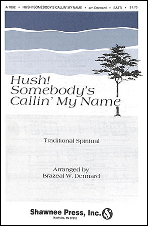 Hush! Somebody's Callin' My Name